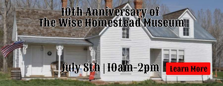 Wise Homestead Museum 10th Anniversary